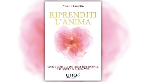 Riprenditi l'Anima – Come guarire le tue ferite